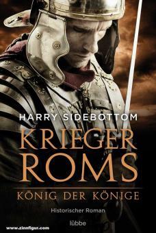 Sidebottom, Harry: Krieger Roms. König der Könige