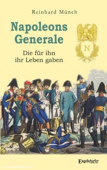 Münch, Reinhard: Napoleons Generale. Die für ihn ihr Leben gaben