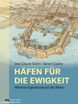 Golvin, Jean-Claude/Coulon, Gérard: Häfen für die Ewigkeit. Maritime Ingenieurskunst der Römer