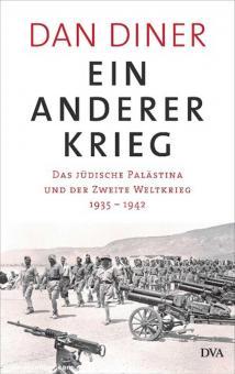 Diner, Dan: Ein anderer Krieg. Das jüdische Palästina und der Zweite Weltkrieg - 1935 - 1942