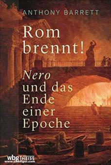 Barrett, Anthony: Rom brennt! Nero und das Ende einer Epoche