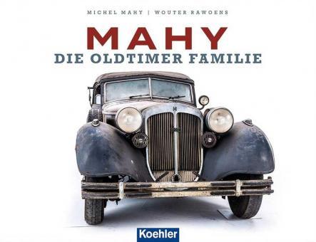 Mahy, Michel/Rawoens, Wouter: Mahy. Die Oldtimer Familie