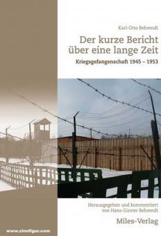 Behrendt, Karl-Otto: Der kurze Bericht über eine lange Zeit. Kriegsgefangenschaft 1945-1953