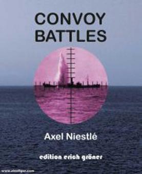 Niestlé, Axel: Convoy Battles