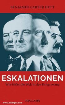 Hett, Benjamin Carter: Eskalationen. Wie Hitler die Welt in den Krieg zwang