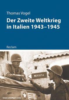 Vogel, Thomas: Der Zweite Weltkrieg in Italien 1943-1945