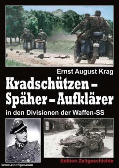 Krag, Ernst August: Kradschützen, Späher, Aufklärer in den Divisionen der Waffen-SS