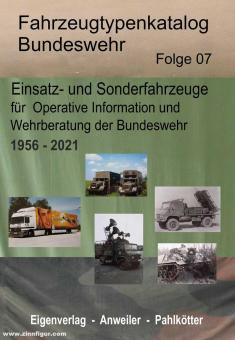 Pahlkötter, Manfred/Anweiler, Karl: Fahrzeugtypenkatalog Bundeswehr. Heft 7: Einsatz- und Sonderfahrzeuge für Operative Information und Wehrberatung der Bundeswehr 1956-2021