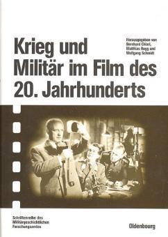 Chiari, B./Rogg, M./Schmidt, W.: Krieg und Militär im Film des 20. Jahrhunderts