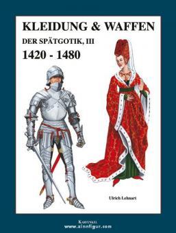 Lehnart, U.: Kleidung & Waffen der Spätgotik