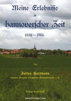Hartmann, J.: Meine Erlebnisse zu hannoverscher Zeit 1839-1866