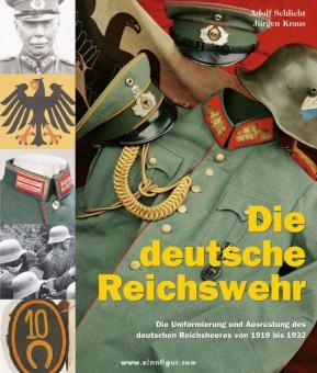 Schlicht, Adolf/Kraus, Jürgen: Die deutsche Reichswehr. Die Uniformierung und Ausrüstung des deutschen Reichsheeres von 1919 bis 1932