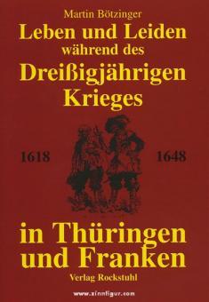 Bötzinger, M.: Leben und Leiden während des Dreißigjährigen Krieges in Thüringen und Franken