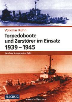 Kühn, V.: Torpedoboote und Zerstörer im Einsatz 1939-1945