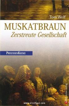 Wolf, T.: Muskatbraun