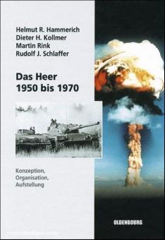 Hammerich, H. R./Kollmer, D. H./Rink, M. u.a.: Das Heer 1950 bis 1970