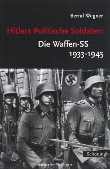 Wegner, B.: Hitlers politische Soldaten: Die Waffen-SS 1933-1945