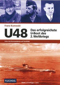 Kurowski, F.: U-48 - Das erfolgreichste U-Boot des 2. Weltkrieges