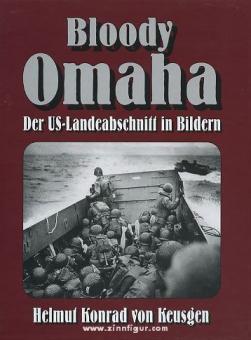 Keusgen, H. K. v.: Bloody Omaha - Der US-Landeabschnitt in Bildern