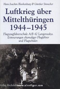Blankenburg, H.-J./Sinnecker, G.: Luftkrieg über Mittelthüringen 1944-1945