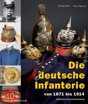 Herr, Ullrich/ Nguyen, Jens: Die deutsche Infanterie von 1871 bis 1914. Uniformierung und Ausrüstung. 2 Bände