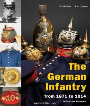 Herr, Ullrich / Nguyen, Jens: The German Infantry 1871 until 1914. 2 Bände