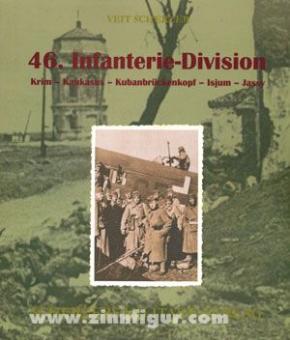 Scherzer, V.: 46. Infanterie-Division. Krim - Kaukasus - Kubanbrückenkopf - Isjum - Jassy