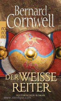 Cornwell, B.: Der weiße Reiter