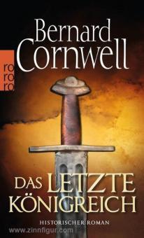 Cornwell, B.: Das letzte Königreich