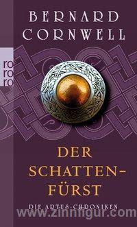 Cornwell, B.: Der Schattenfürst. Die Artus-Chroniken