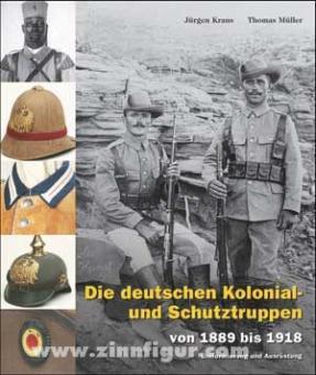 Kraus, Jürgen/Müller, Thomas: Die deutschen Kolonial- und Schutztruppen von 1889 bis 1918. Geschichte, Uniformierung und Ausrüstung