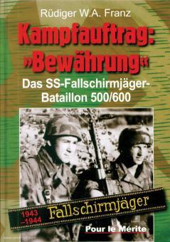Franz, R. W. A.: Kampfauftrag Bewährung - Das SS-Fallschirmjäger-Bataillon 500/600 1943-1944. Band 1