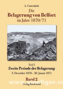 Castenholz, A.: Die Belagerung von Belfort. Band 2