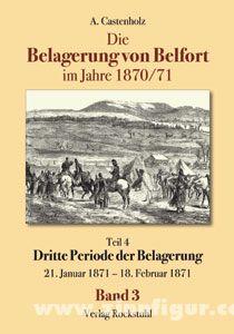 Castenholz, A.: Die Belagerung von Belfort. Band 3