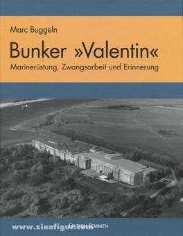 """Buggeln, M.: Der U-Boot-Bunker """"Valentin"""". Marinerüstung, Zwangsarbeit und Erinnerung"""