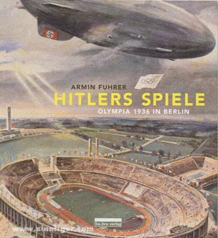 Fuhrer, A.: Hitlers Spiele. Olympia 1936 in Berlin