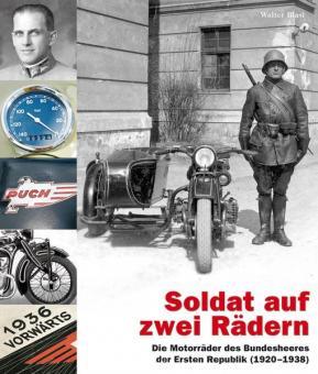 Blasi, Walter: Soldat auf zwei Rädern. Die Motorräder des Bundesheeres der Ersten Republik (1920-1938)