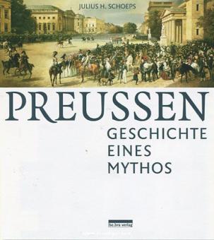 Schoeps, J. H. (Hrsg.): Preußen. Geschichte eines Mythos