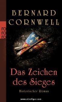 Cornwell, B.: Das Zeichen des Sieges