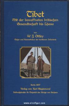 Ottley, W. J.: Tibet. Mit der bewaffneten britischen Gesandtschaft bis Lhasa