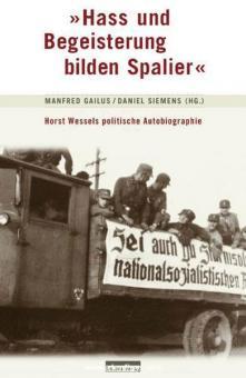 """Gailus, M./Siemens, D. (Hrsg.): """"Hass und Begeisterung bilden Spalier"""""""