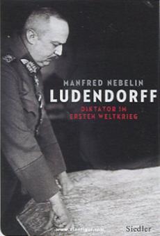 Nebelin, M.: Ludendorff. Diktator im Ersten Weltkrieg
