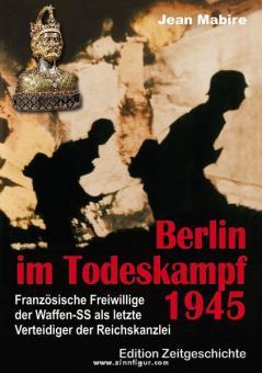 Mabire, J.: Berlin im Todeskampf 1945