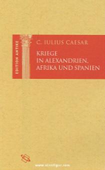Caesar, C. I.: Kriege in Alexandrien, Afrika und Spanien