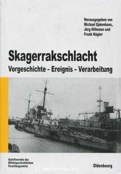 Epkenhans, M./Hillmann, J./Nägler, F. (Hrsg.): Skagerrakschlacht. Vorgeschichte - Ereignis - Verarbeitung