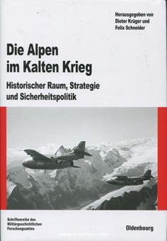 Krüger, D./Schneider, F. (Hrsg.): Die Alpen im Kalten Krieg. Historischer Raum, Strategie und Sicherheitspolitik