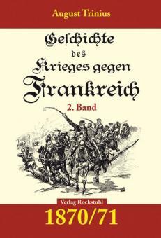 Trinius, A.: Geschichte des Krieges gegen Frankreich 1870/71. Teil 2
