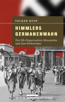 Koop, V.: Himmlers Germanenwahn. Die SS-Organisation Ahnenerbe und ihre Verbrechen