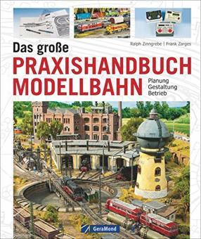 Zinngrebe, Ralph/Zarges, Frank: Das große Praxishandbuch Modellbahn. Planung - Gestaltung - Betrieb