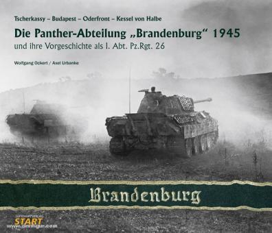 """Ockert, W./Urbanke, A.: Die Panther-Abteilung """"Brandenburg"""" Kampf und Untergang 1945"""